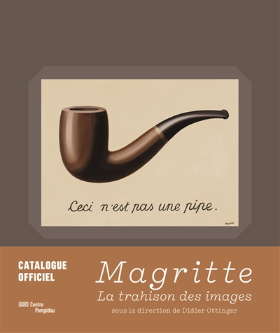 MAGRITTE: CATALOGUE OFFICIEL  Ed. du Centre Pompidou